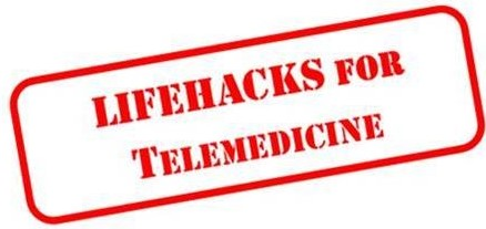 Lifehacks for TELEMEDICINE